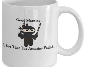 the assassin failed,  A Sarcastic and maybe a little Rude Ceramic Coffee Mug gift, funny and humorous,