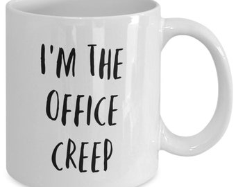 I am the office creep and I like to drink coffee from my white ceramic coffee mug I got from my secret santa,