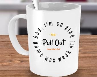 Pull Out Game, dad, funny cup, father, fathers day, dad gift, Funny gifts, Coffee mug, Coffee cup, funny mug, sarcastic mug, dad mug, mug