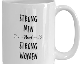 Strong men need strong women White Ceramic Coffee Mug |Wedding Gift | Engagement Gift | Anniversary| Newly Weds| Couple| Bride| Groom|