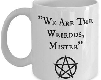 We Are The Weirdos Mister White Ceramic Coffee Mug