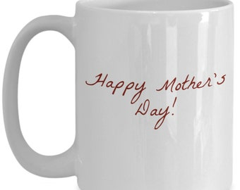 Happy mother's day| Mothers Day Mug | Mother's Day Gift | Gift from Son Or Daughter | Funny Gift For Mom | Mug for Mom | Gift for Mom