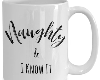 Naughty and i know it, Christmas ceramic coffee mug, funny gift for friend and family