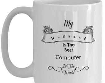 My husband is the best computer programmer in the world white ceramic coffee mug gifts for him, gifts for her, Tea, job, occupation,