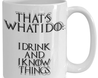 Game of thrones that's what i do coffee mug for the fan of either game of thrones tv series or video game