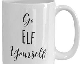Go elf yourself, Christmas ceramic coffee mug, funny gift for friend and family