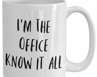 I'm the office know it all and I like to drink coffee from my white ceramic coffee mug I got from my secret santa,