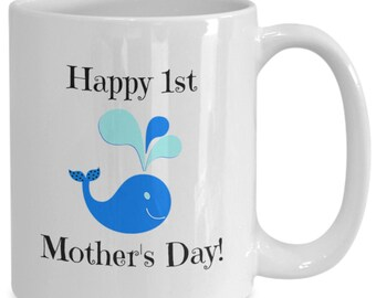 Happy 1st mother's day coffee mug whale1