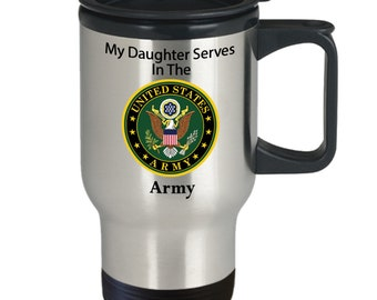 My daughter serves in the army silver stainless steel travel mug Veteran, service men, service women,heroes, day, 4th of July,memorial