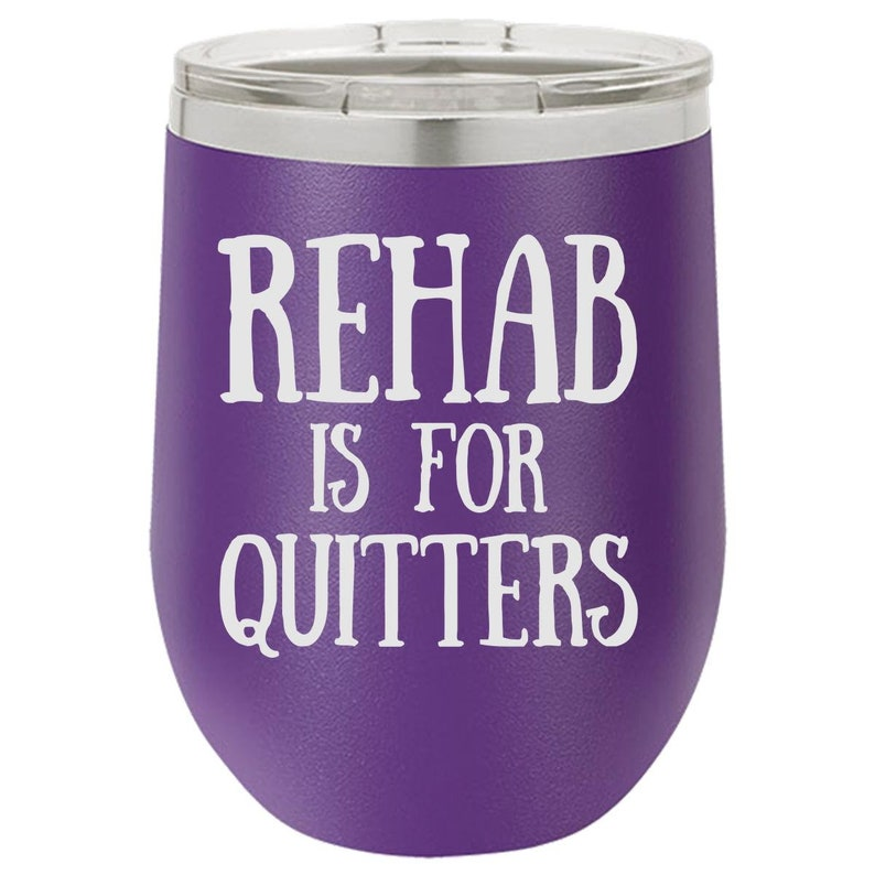 Rehab Wine Tumbler Funny Wine Tumbler Engraved Wine Cup for image 0