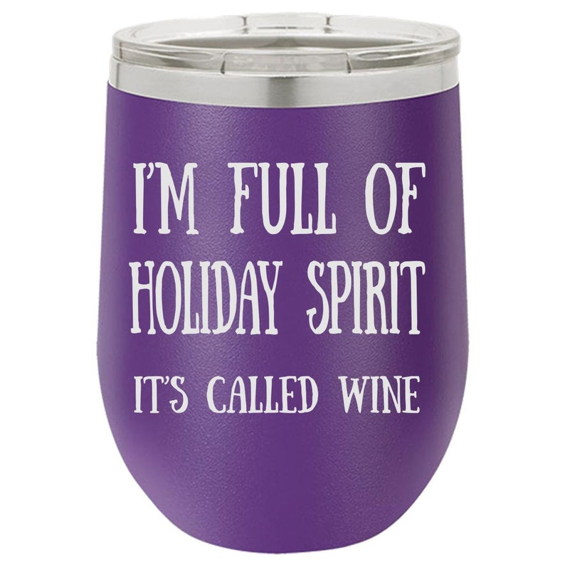 Holiday Spirit Wine Tumbler Funny Wine Tumbler Engraved Cup image 0