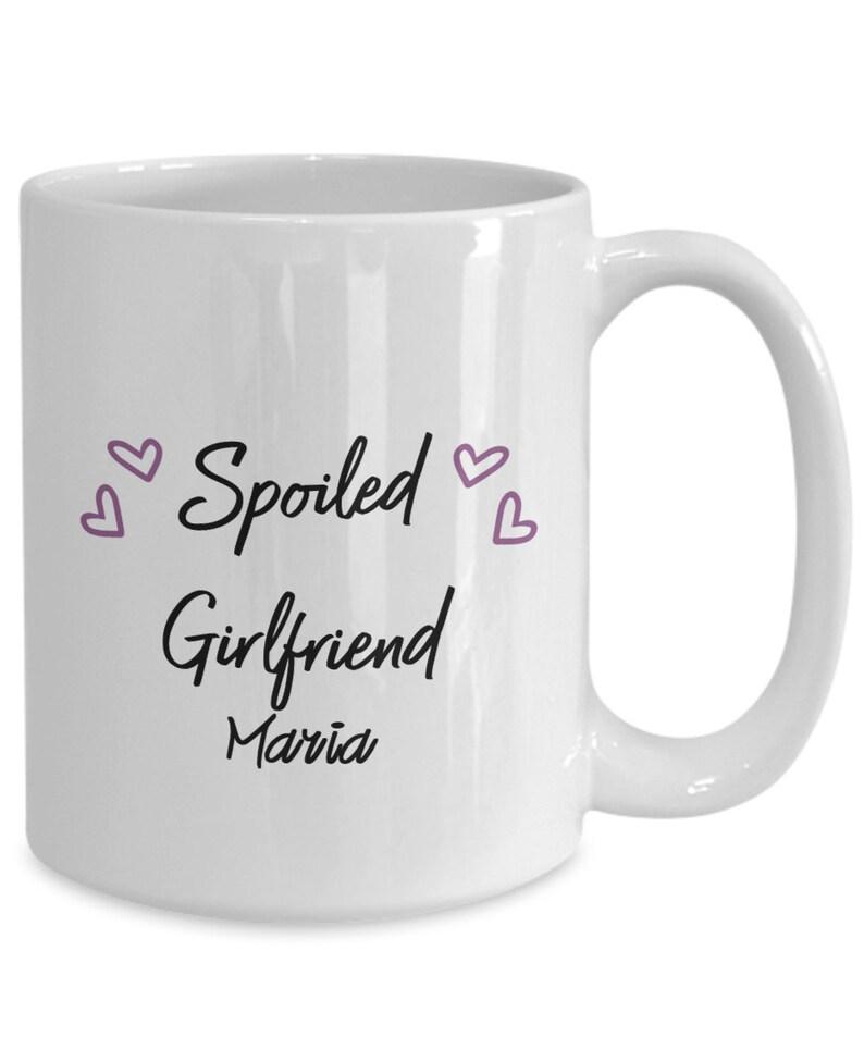 Personalized Spoiled Girlfriend White Ceramic Coffee Mug  image 0