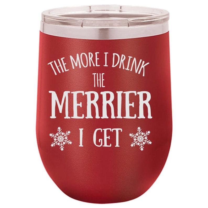 Merrier Wine Tumbler Funny Wine Tumbler Engraved Wine Cup image 0