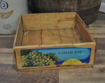 Vintage Wood Crate - Good Tip - Arizona Girdled Grapes
