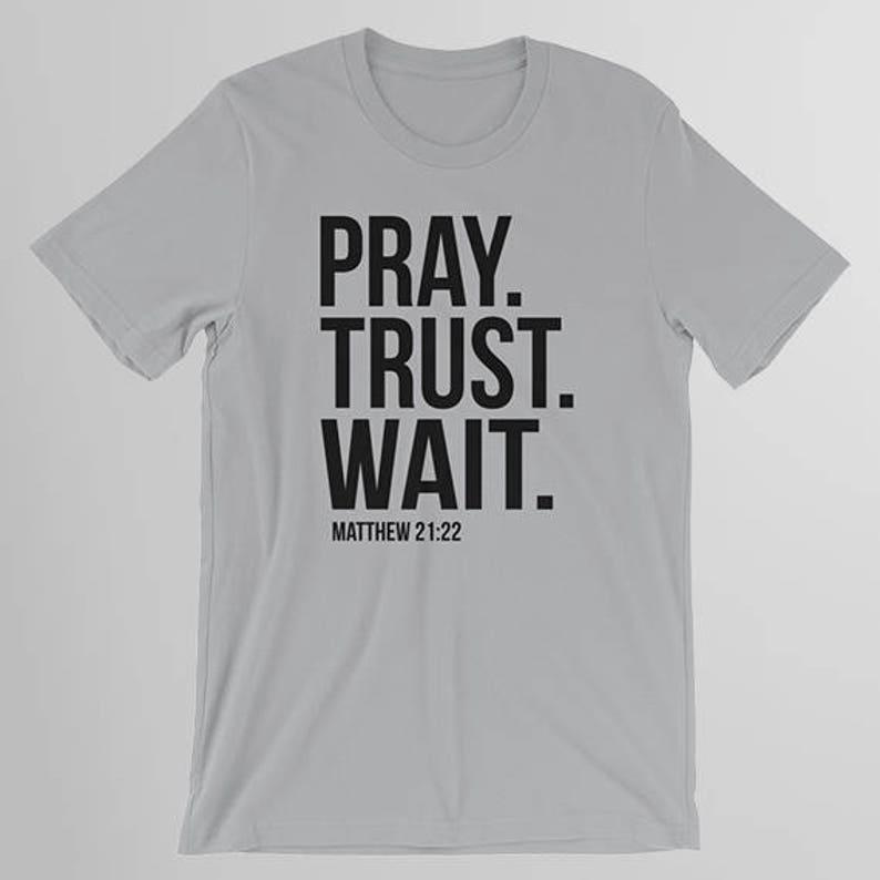 122a64ad67dd Pray Trust Wait Shirt Christian T Shirts Religious Shirts | Etsy