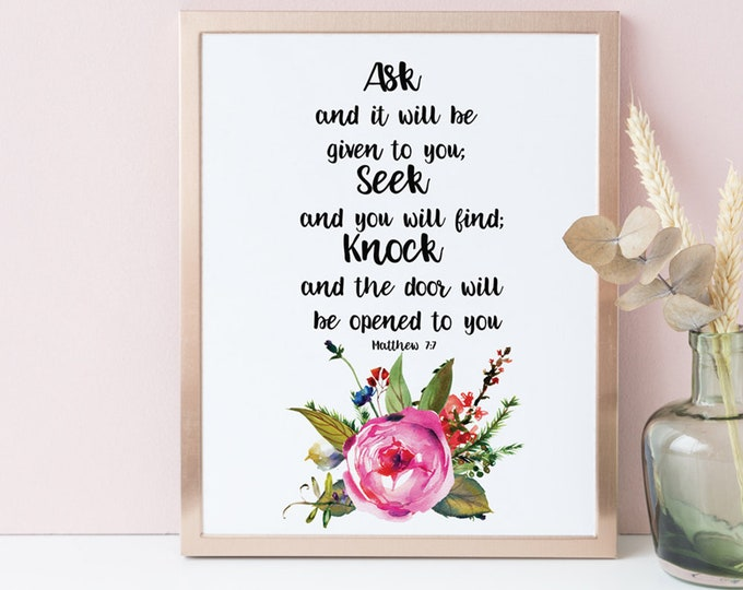 Ask and it is given, Scripture Print, Matthew 7 7, FF-1