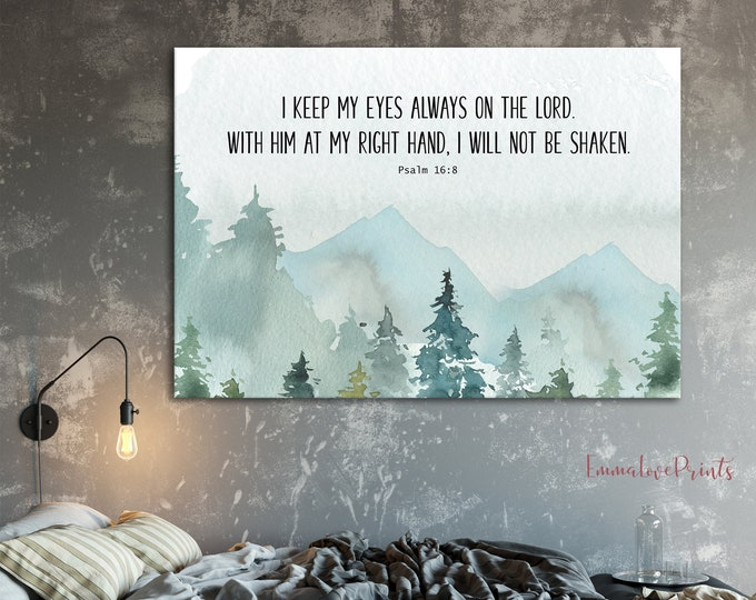 Bible Verse Prints, Psalm 16 8, Large bible Verse Wall Art, I keep my eyes always on the Lord, Scripture Prints dorm wall art