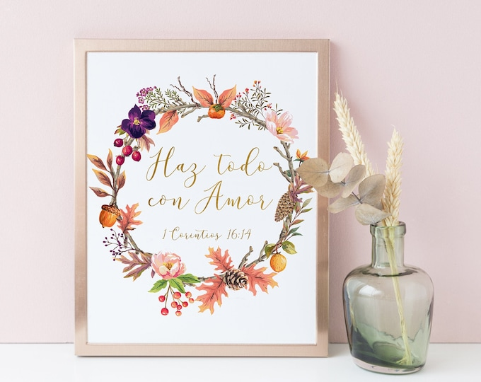 Spanish Print, Bible Verse Print, 1 Corinthians 16:14 Let all that you do be done in love.