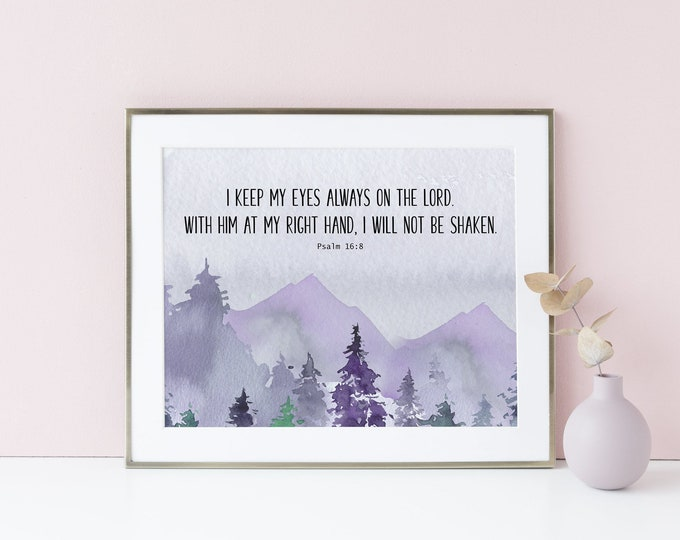 Psalm 16 8, Large bible Verse Wall Art, I keep my eyes always on the Lord, Bible Verse Prints,