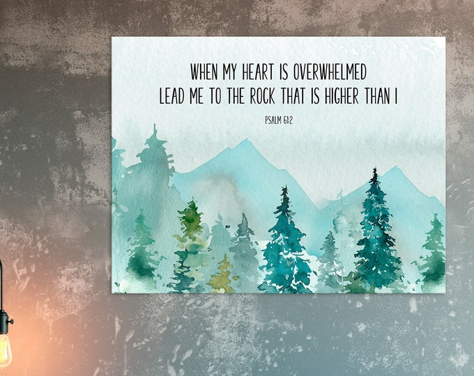 Bible Verse Quote, Psalm 61 2, Christian Wall art, When my heart is overwhelmed