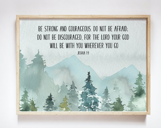 Bible Verse Prints, Joshua 1 9, Scripture Prints, Be strong and courageous. Do not be afraid