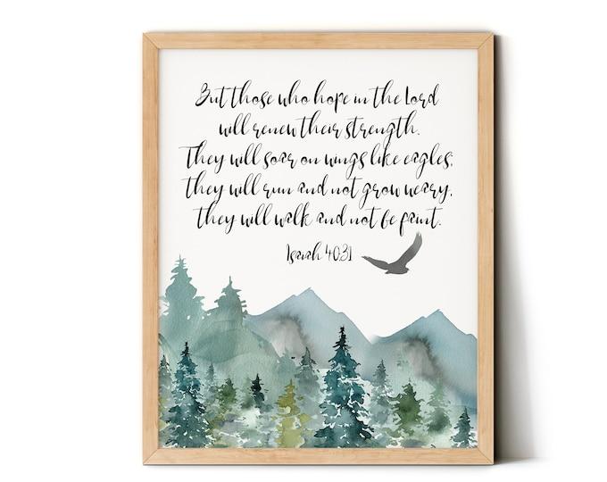 Isaiah 40 31, Scripture Prints, Bible Verse Prints, Mountains Wall Art Printable