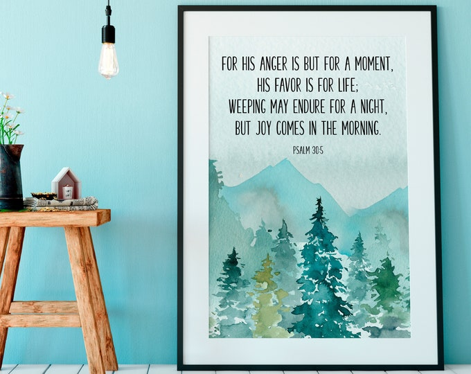 Bible Verse Prints, Psalm 30 5, Christian Wall art His favor is for life, bible verse quote