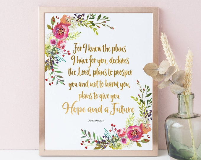 Bible Verse Prints, inspirational her Baptism Gift For I know the plans Jeremiah 29 11 SH-1