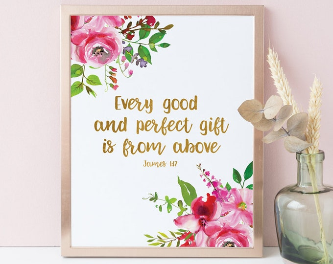 Bible Verse Quote Every good and perfect gift comes from above James 1:17 Wall Art Nursery Art Home Decor Scripture Calligraphy Floral SA-1