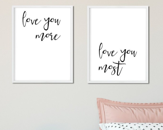 Bedroom Decor Printable Bedroom Wall Art Gift for Him Home Decor Love You More Love You Most Print Instant Download