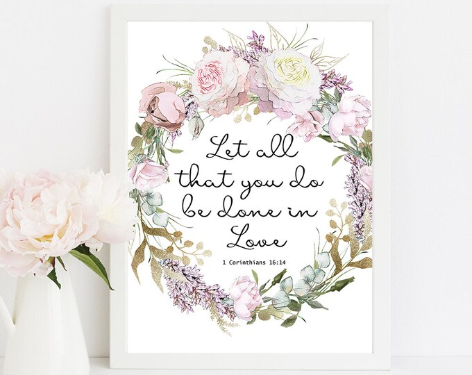 Let All You Do Be Done In Love, Scripture Prints, Bible Verse prints, Corinthians 16 14 RG-1