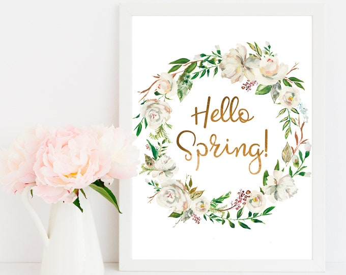 Hello Spring Printable Wall Art Watercolor Art Wall Art Digital Print Floral Art Print Gold Letters White Flower Poster Instant Download