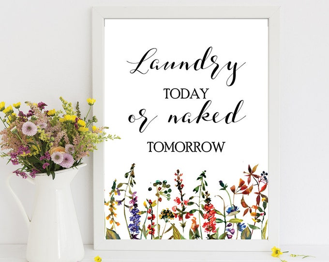 Laundry Today Or Naked Tomorrow Laundry Room Decor Home Decor Rustic Home Decor Laundry Sign
