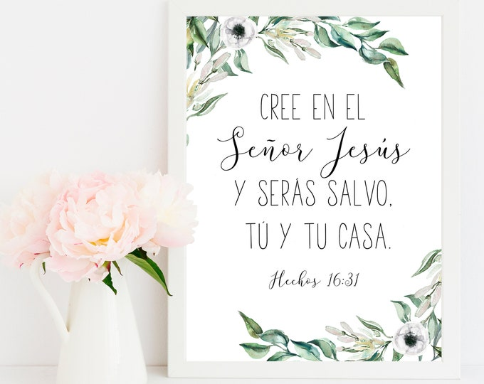 Spanish Bible Verse Prints, Acts 16 31, Believe in the Lord Jesus, Printable Scripture Art Prints OL-1