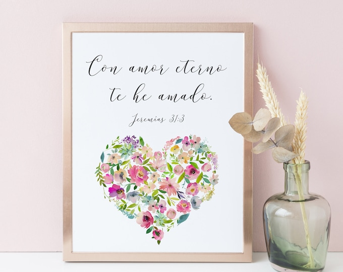 Spanish Print, Bible Verse Print, I have loved you with an everlasting love, Jeremiah 31 3