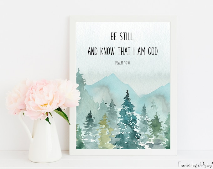 Be Still And Know That I am God, Psalm 46:10, Scripture Prints, Bible Verse Prints.