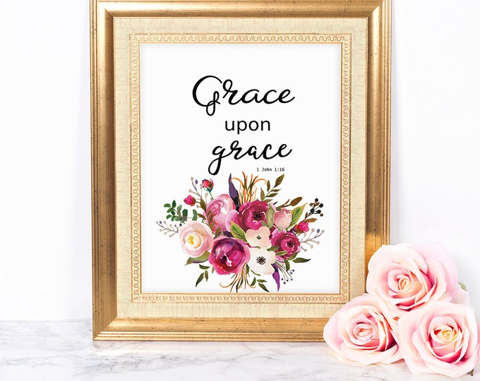 Grace Upon Grace, Bible Verse Print, Floral Decor, Bible Verse Wall Art, Watercolor, Gift For Her, Christian Quote, Scripture Wall Art,