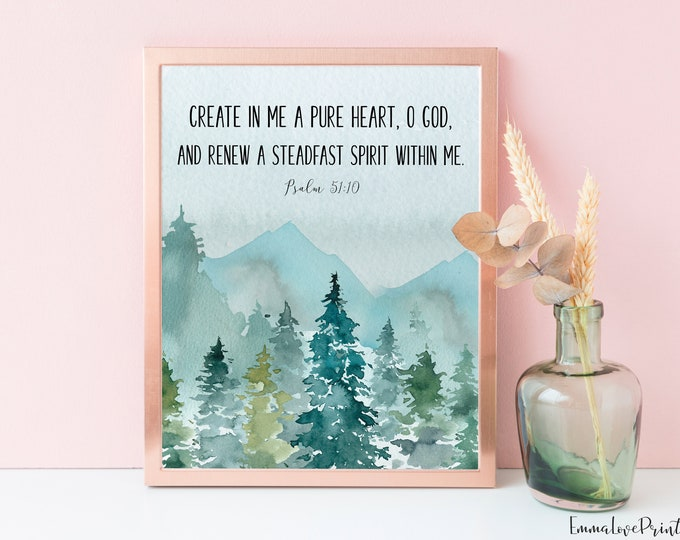 Psalm 51 10, Bible Verse Prints, Mountains Print, Scripture Prints, Create in me a pure heart, O God.
