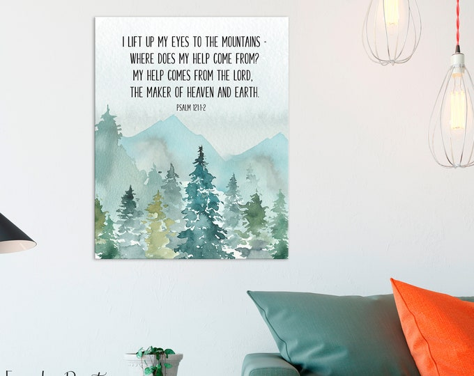Bible Verse Prints, Scripture Prints, Psalm 121, I lift up my eyes to the mountains