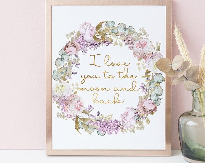 I Love You To The Moon And Back Printable, Nursery Wall Decor RG-1