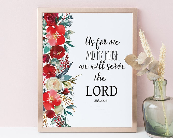 Scripture Prints, As for me and my house, we will serve the Lord, Joshua 24 15, Bible Verse Prints