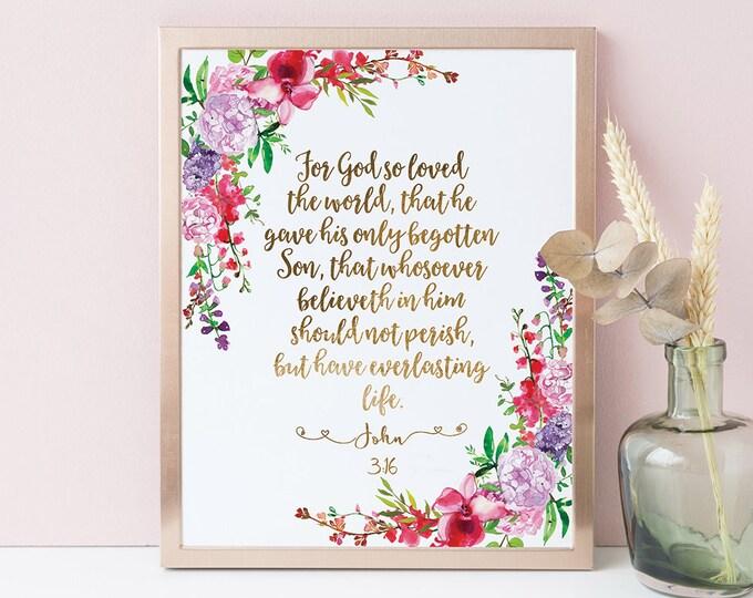 Bible Verse Prints, John 3 16, For God So Loved The World, Scripture Prints, Floral Bible Verse.