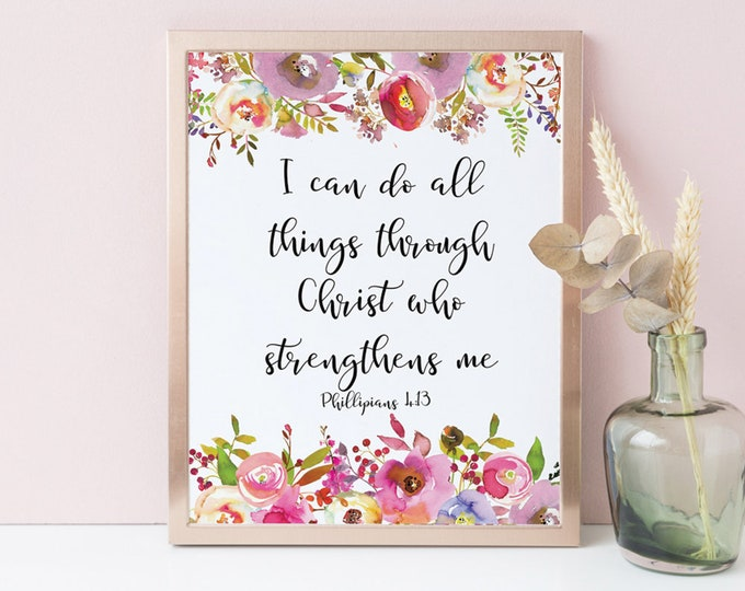 Bible Verse Print, Philippians 4 13  I Can Do All Things Through Christ, inspirational her