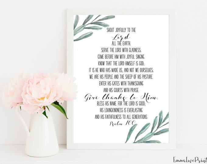 Psalm 100, Bible Quote Print, Bible Verse Prints,  Scripture Prints. OL-1
