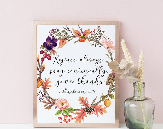 Bible Verse Wall Art Rejoice Rejoice Always Give Thanks Sign Fall Decor Fall Printable autumn decorations Thanksgiving Decorations