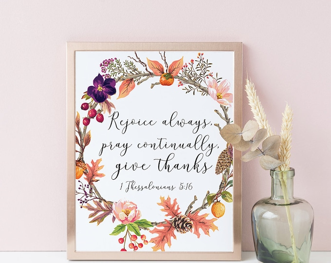 Bible Verse Wall Art, Rejoice Always Give Thanks, Bible Verse Prints, Scripture Prints.