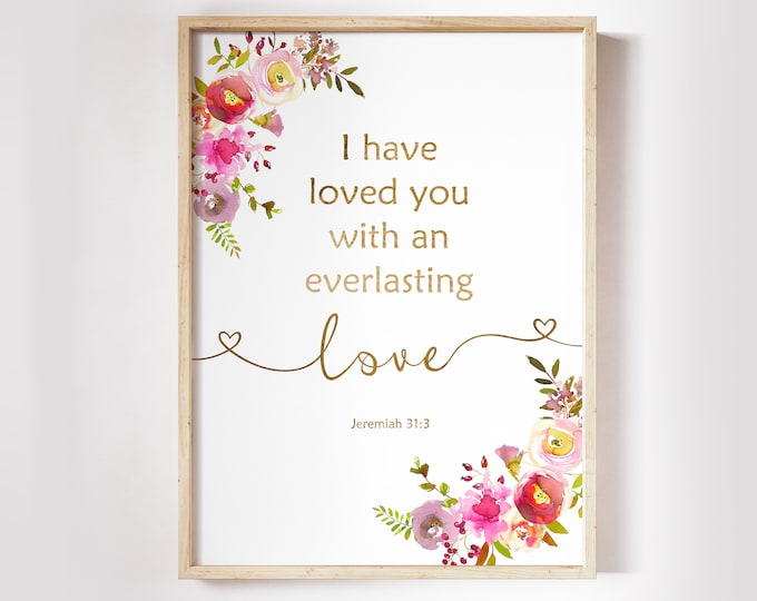 I Have Loved You, Jeremiah 31 3, Anniversary Gift, Bible Verse Print