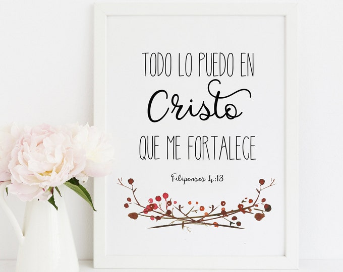 Spanish Bible Verse Print, I Can Do All Things Through Christ Who Strengthens Me, Philippians 4 13