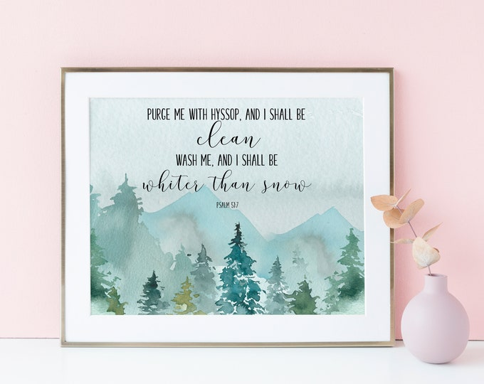 Bible Verse Quote, Psalm 51 7, Christian Wall art,  Purge me with hyssop, and I shall be clean