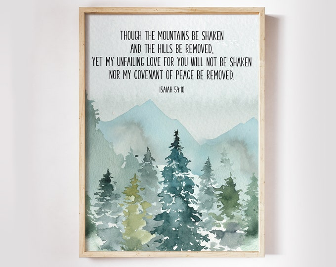 Isaiah 54 10, Bible Verse Prints, Christian Wall art, Printable Bible Quote Print, Though the mountains be shaken